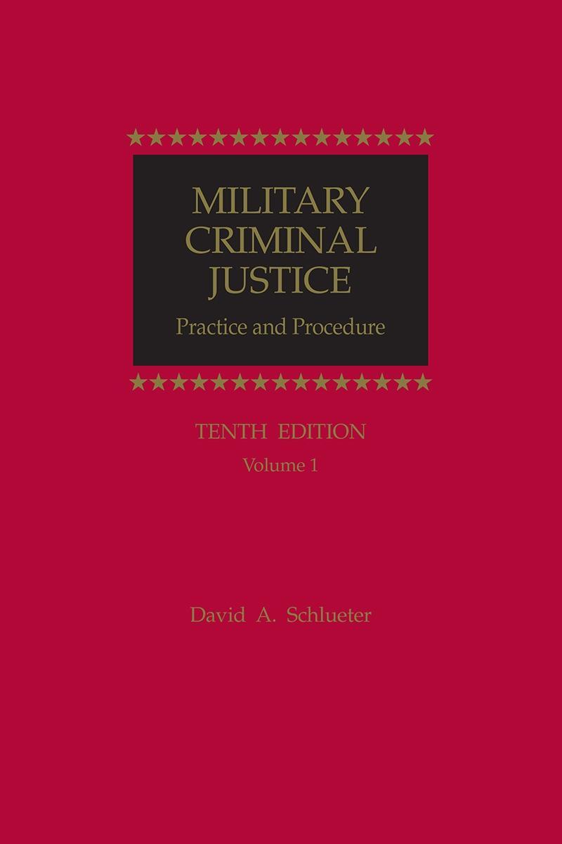 85ab7d411724 Military Criminal Justice: Practice and Procedure   LexisNexis Store