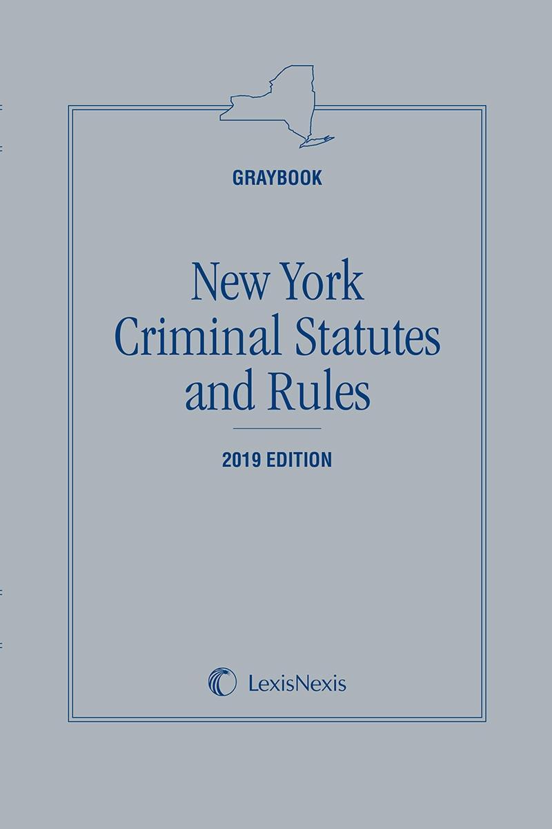 New York Criminal Statutes and Rules (Graybook)   LexisNexis