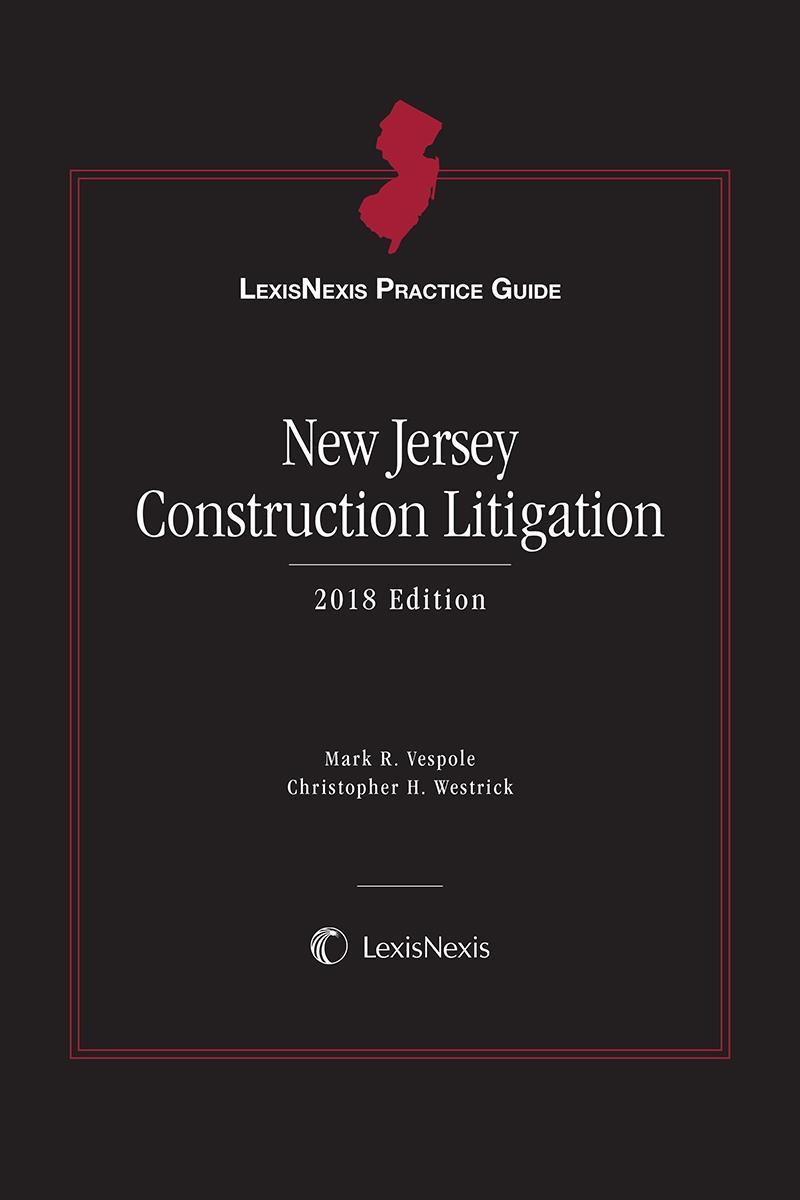 LexisNexis Practice Guide: New Jersey Construction Litigation