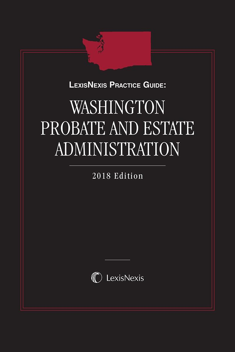 LexisNexis Practice Guide: Washington Probate and Estate