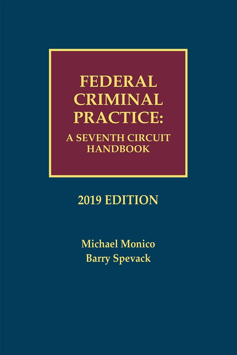 Federal Criminal Practice: A Seventh Circuit Handbook ...