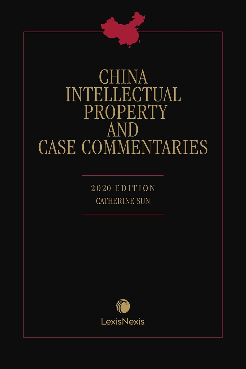 China Intellectual Property and Case Commentaries