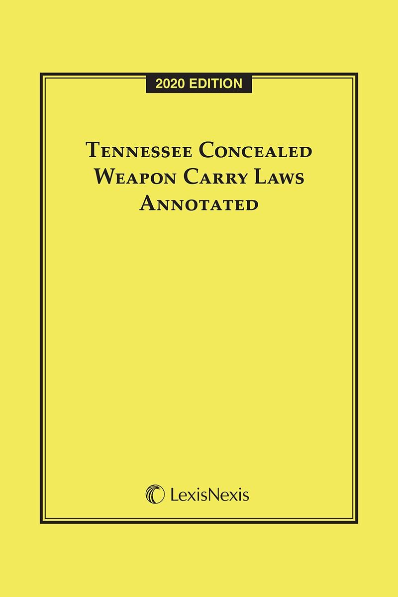Tennessee Concealed Weapon Carry Laws Annotated