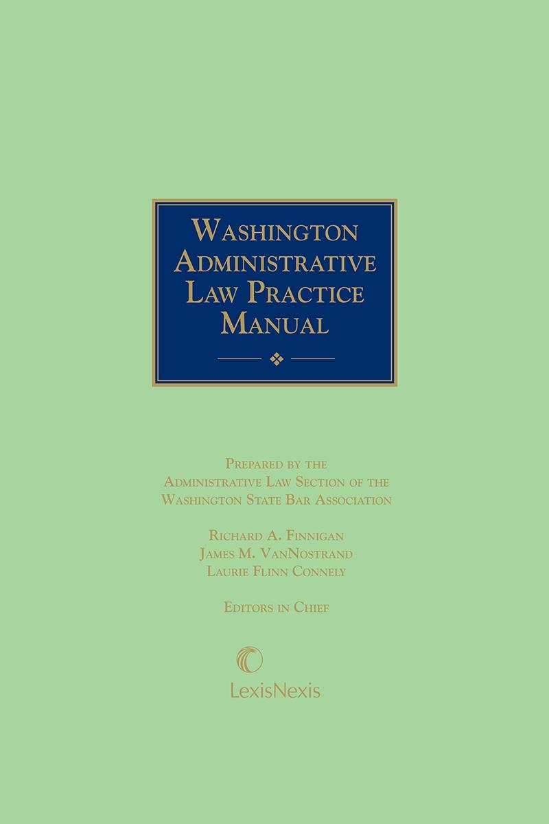 Administrative Law: Washington Administrative Law Practice Manual