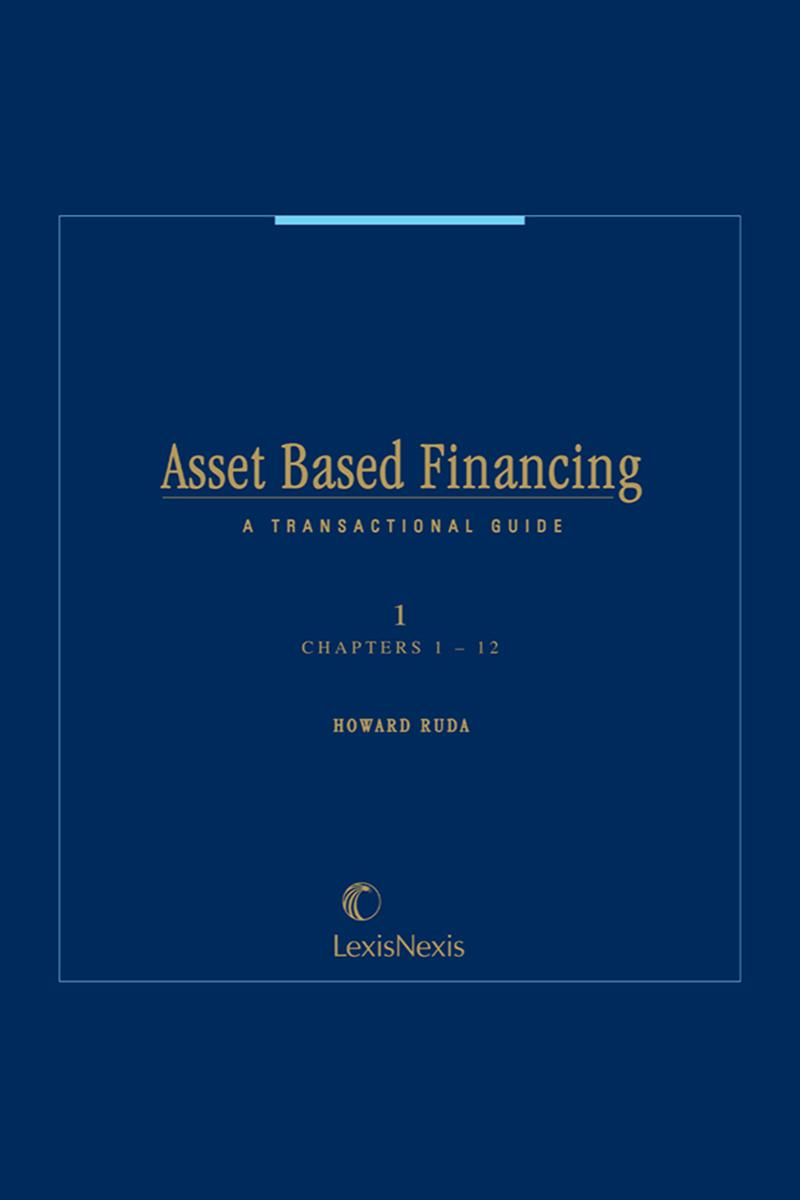 Asset Based Financing: A Transactional Guide