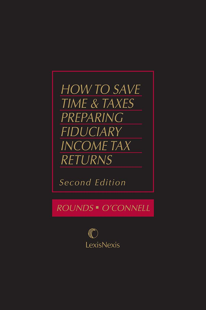 How to Save Time and Taxes Preparing Fiduciary Income Tax Returns