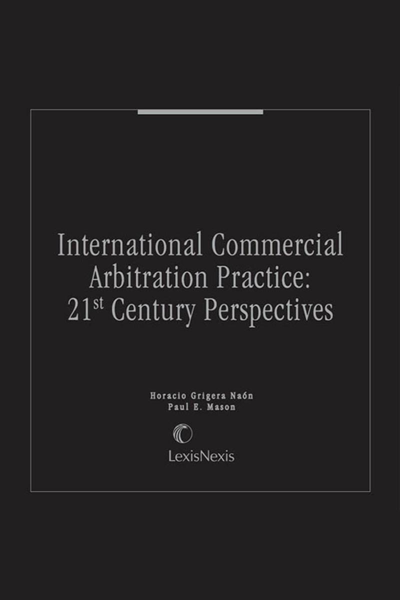 International commercial arbitration practice 21st century international commercial arbitration practice 21st century perspectives lexisnexis store fandeluxe Images