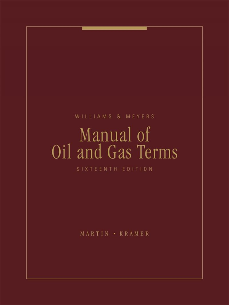 Williams & Meyers Manual of Oil and Gas Terms