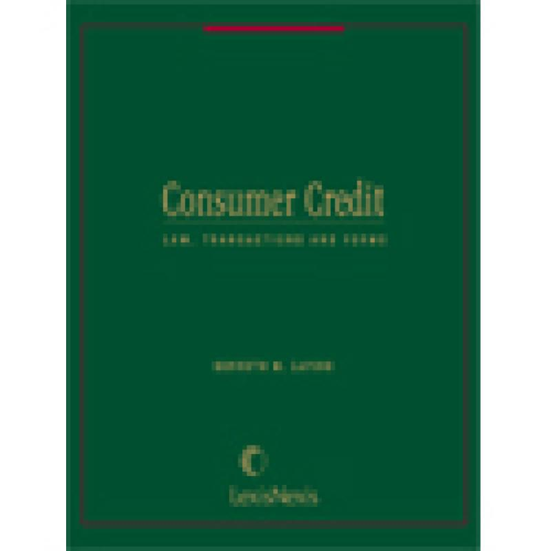 Consumer Credit: Law, Transactions and Forms