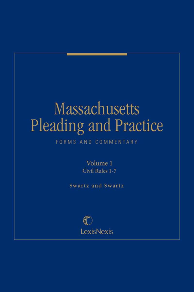 Massachusetts Pleading and Practice: Forms and Commentary ...