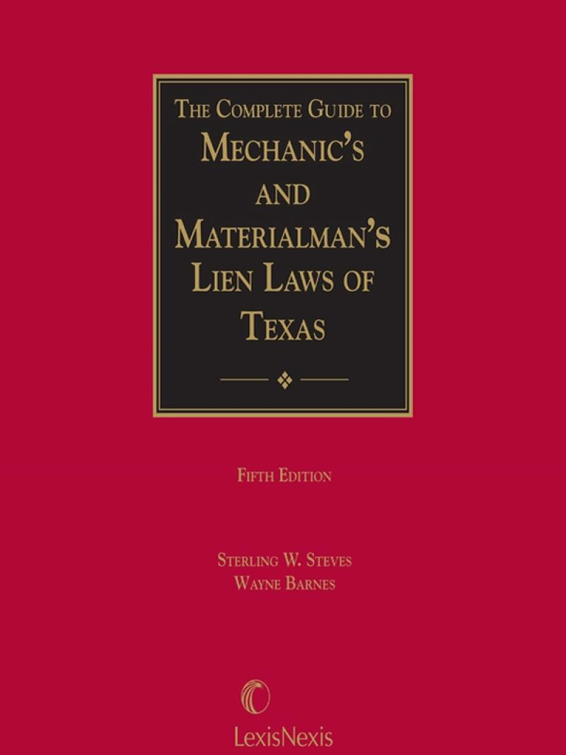 The Complete Guide to Mechanic's Materialman's Lien Laws of Texas