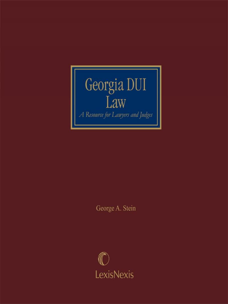 Georgia Dui Law A Resource For Lawyers And Judges Lexisnexis Store Writ laws in ga