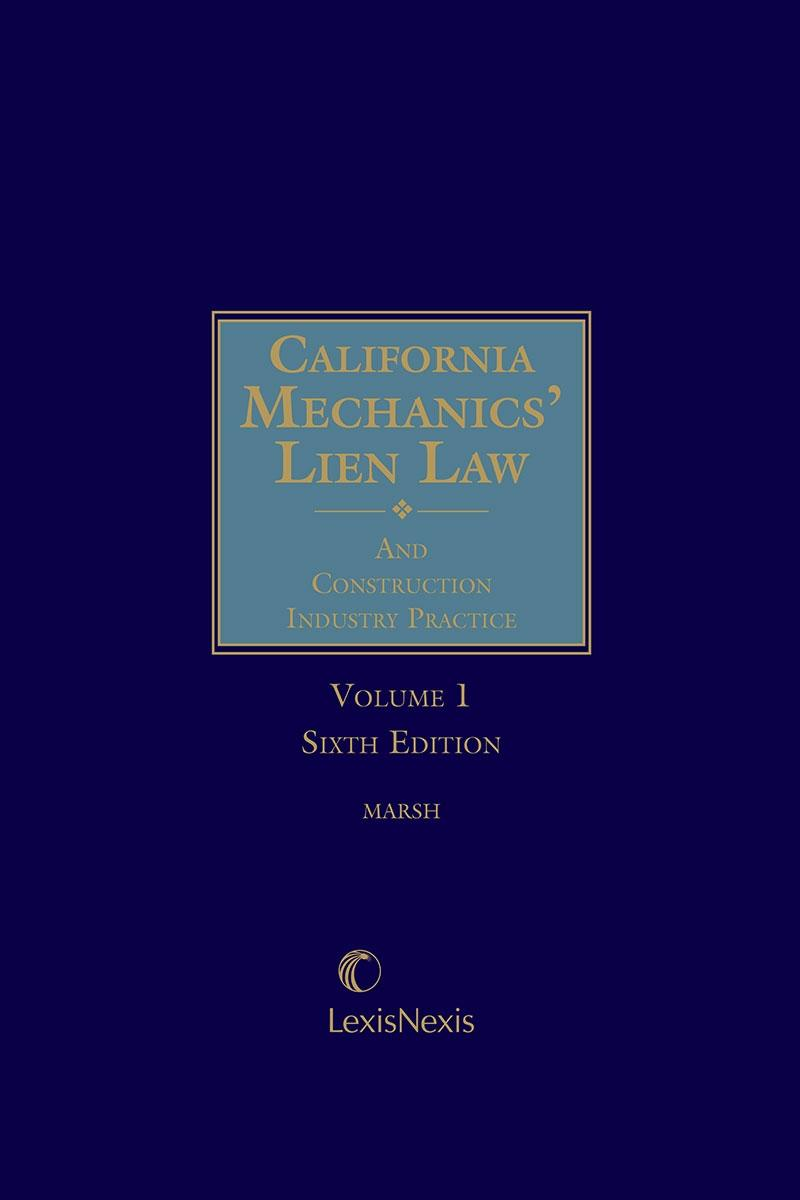 California Mechanics` Lien Law and Construction Industry Practice