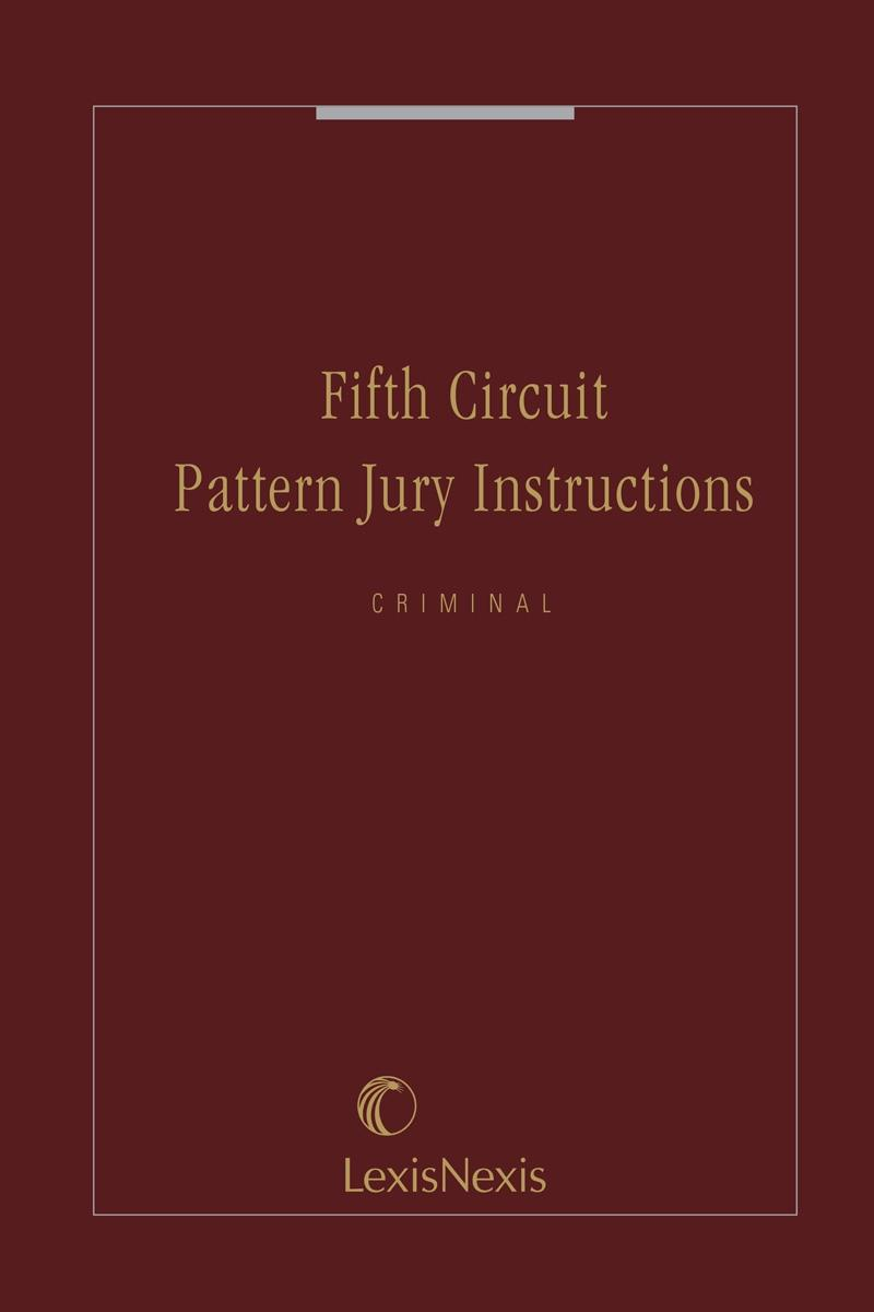 Fifth Circuit Pattern Jury Instructions Criminal Lexisnexis Store