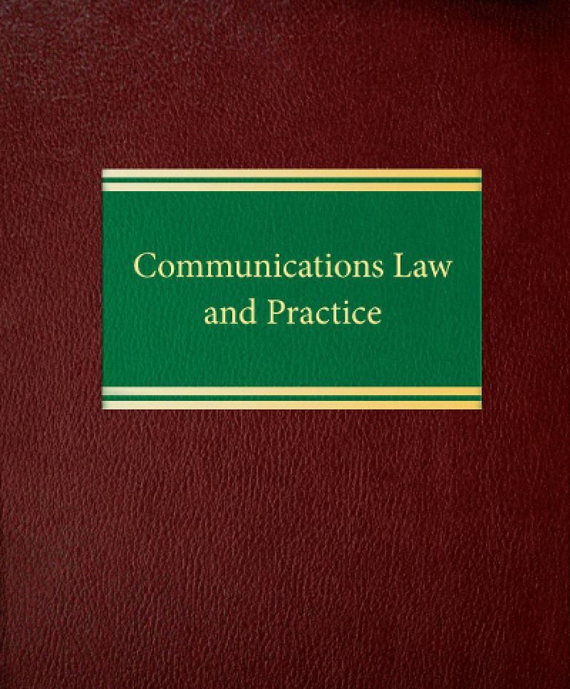 Law Practice: Communications Law And Practice