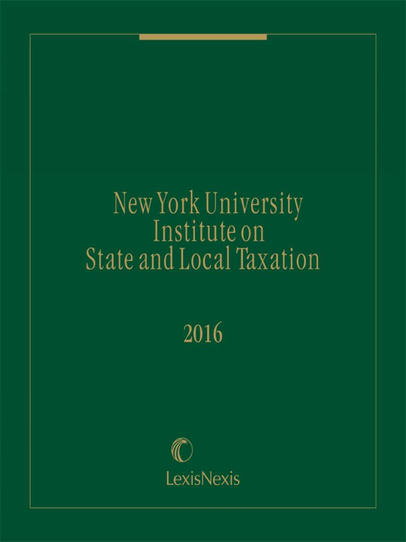 New York University Institute on State and Local Taxation -- 2016 Edition