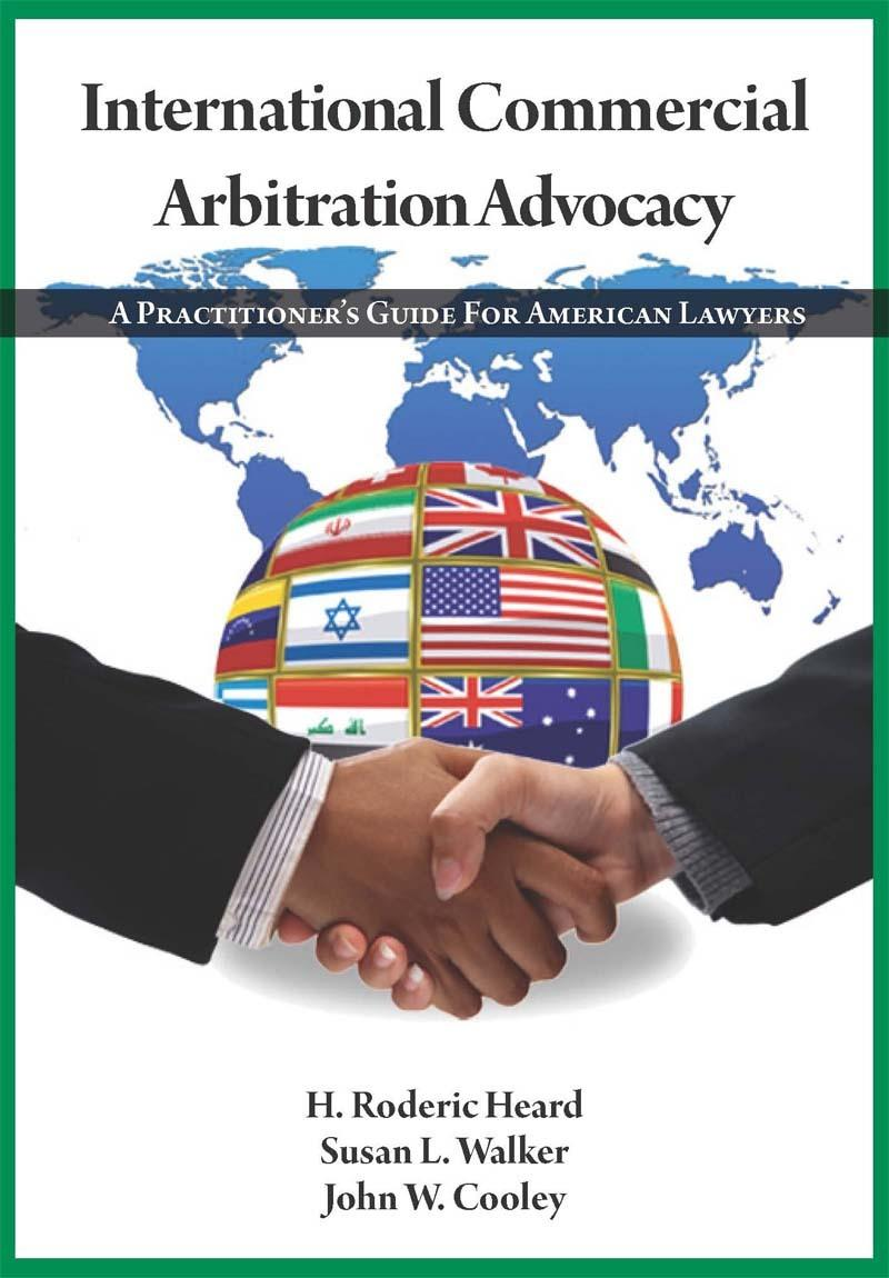 International commercial arbitration advocacy a practitioners international commercial arbitration advocacy a practitioners guide for american lawyers nita fandeluxe Images