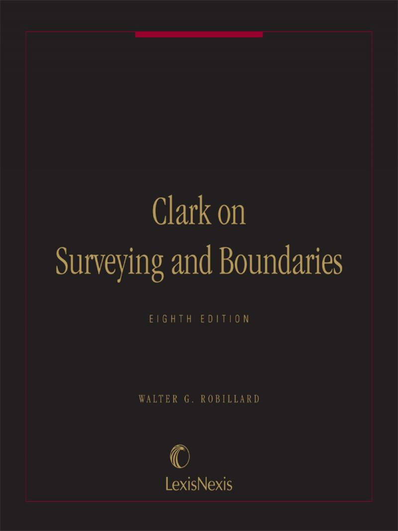 Clark on Surveying and Boundaries, Eighth Edition