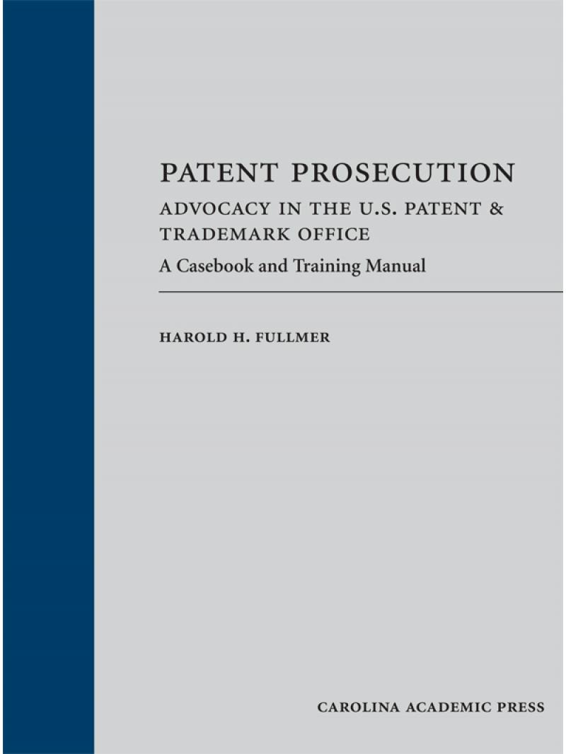 Patent Prosecution Advocacy In The U S Patent Trademark Office Lexisnexis Store