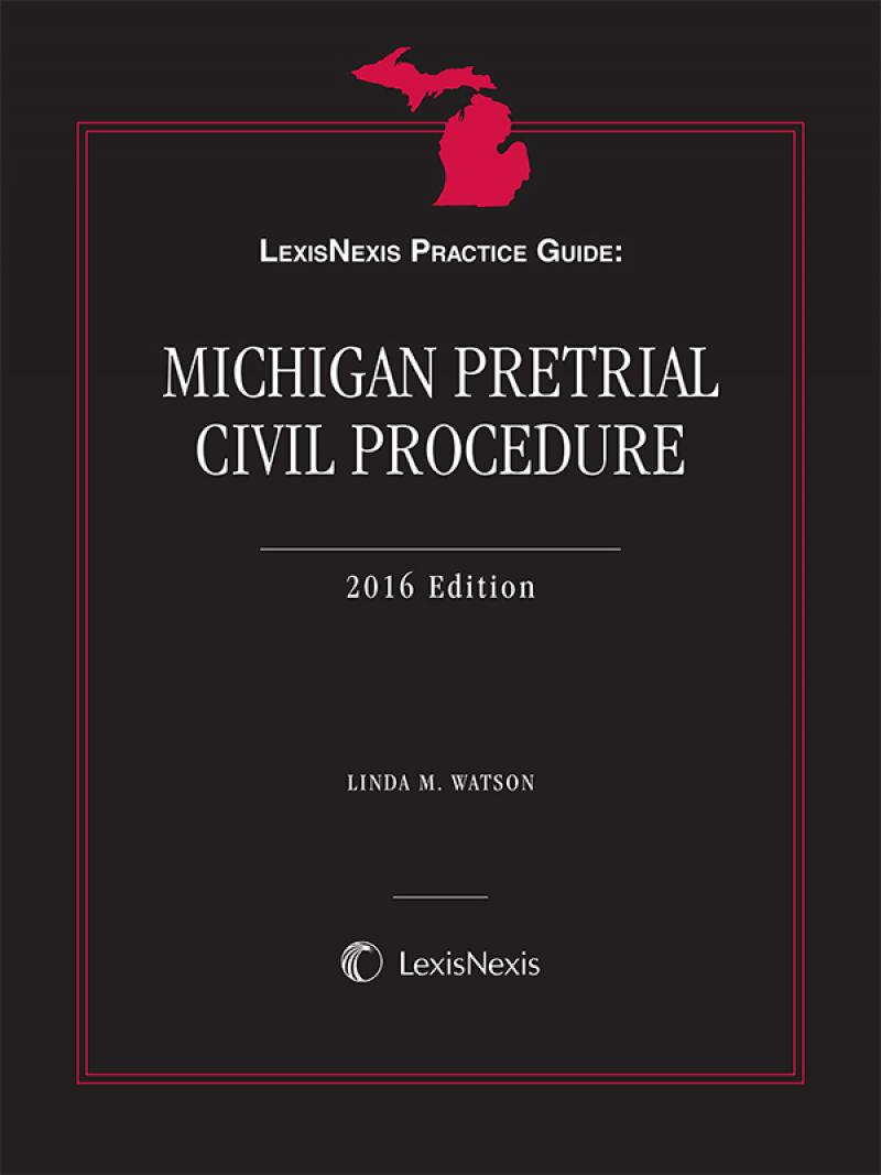LexisNexis Practice Guide: Michigan Pretrial Civil Procedure