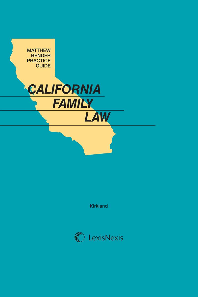 Matthew Bender® Practice Guide: California Family Law