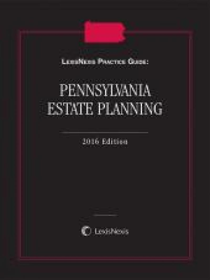 LexisNexis Practice Guide: Pennsylvania Estate Planning