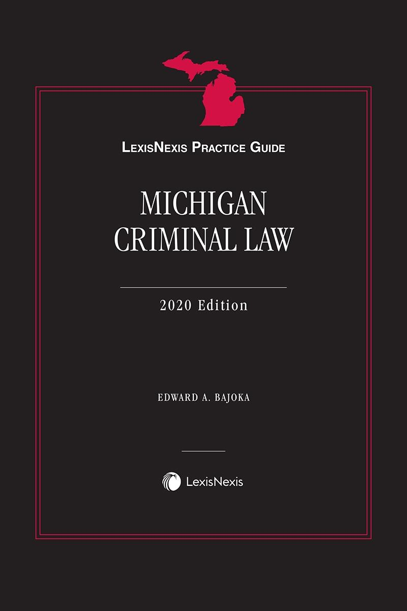 LexisNexis Practice Guide: Michigan Criminal Law