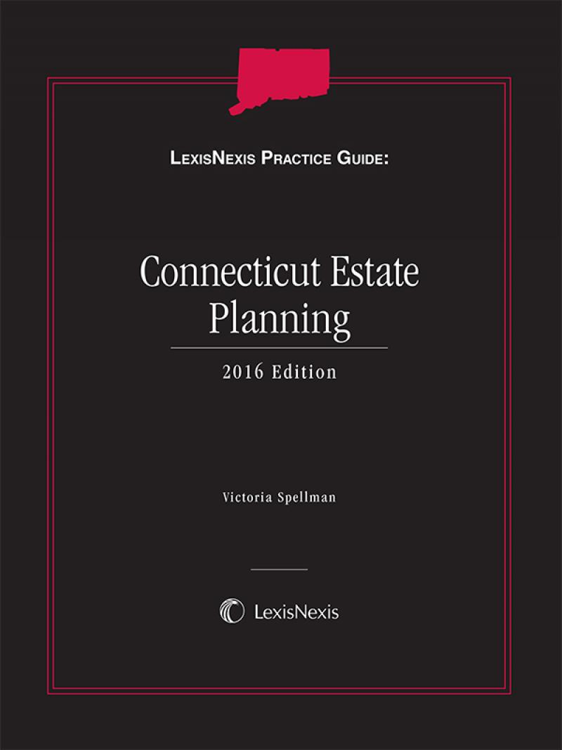 LexisNexis Practice Guide: Connecticut Estate Planning