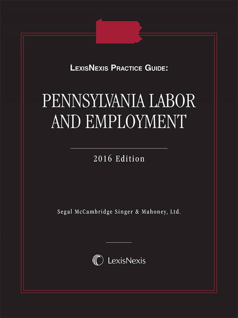 LexisNexis Practice Guide: Pennsylvania Labor and Employment