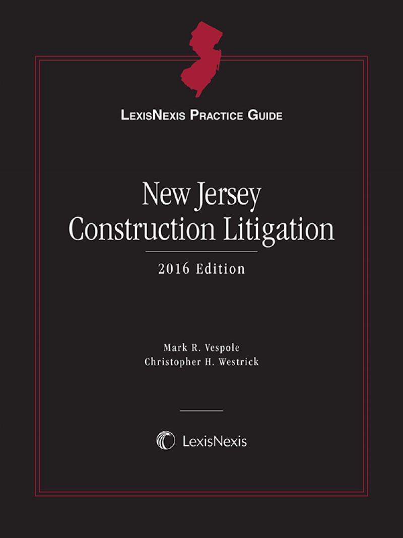LexisNexis Practice Guide: New Jersey Construction Litigation