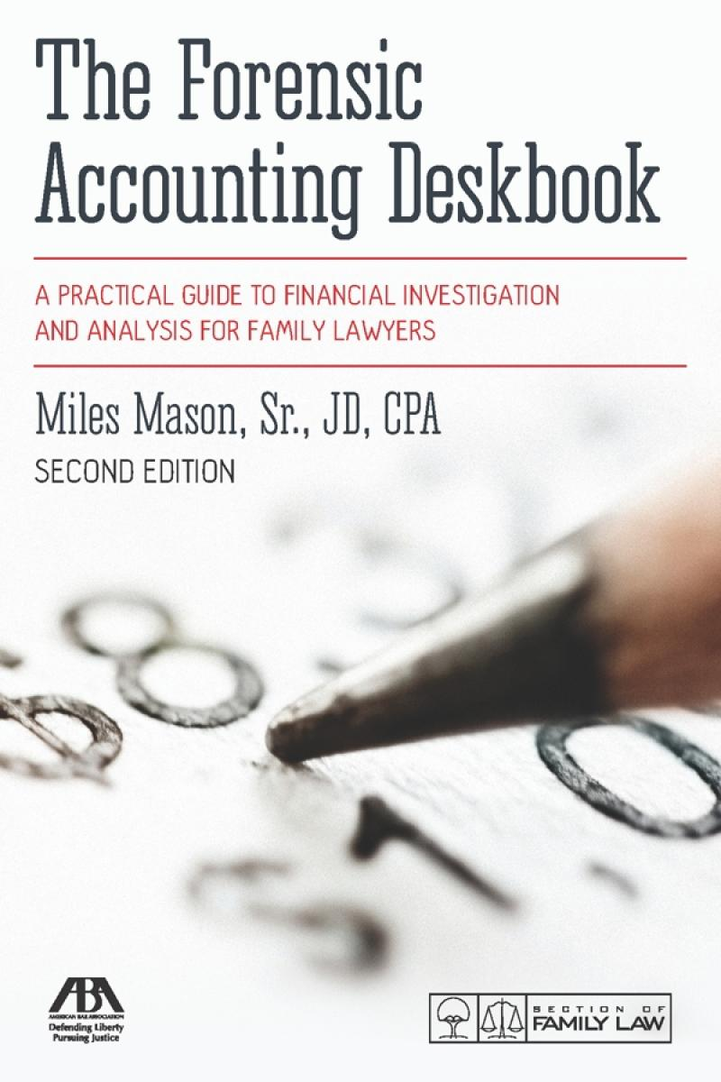 The Forensic Accounting Deskbook A Practical Guide To Financial Investigation And Analysis For Family Lawyers Lexisnexis Store