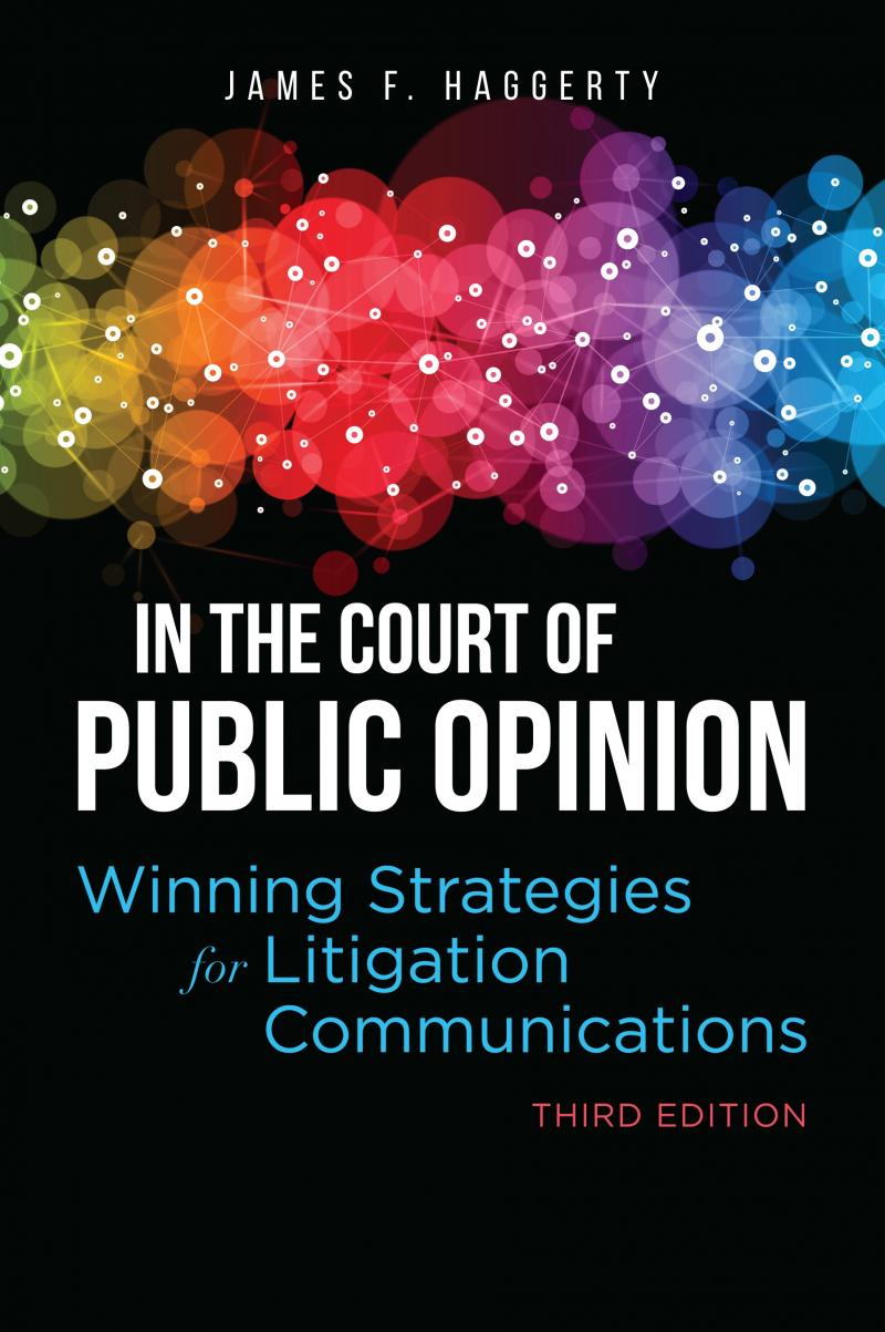 In the Court of Public Opinion Strategies for Litigation Communications
