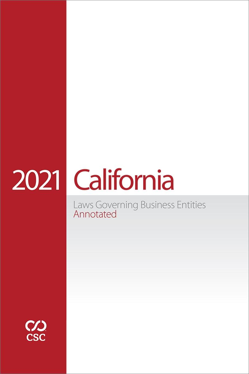 California Laws Governing Business Entities Annotated, 2021 Edition