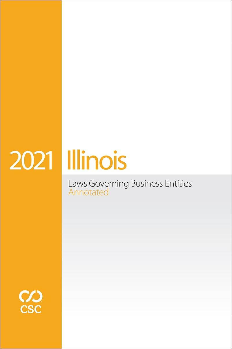 Illinois Laws Governing Business Entities Annotated, 2021 Edition