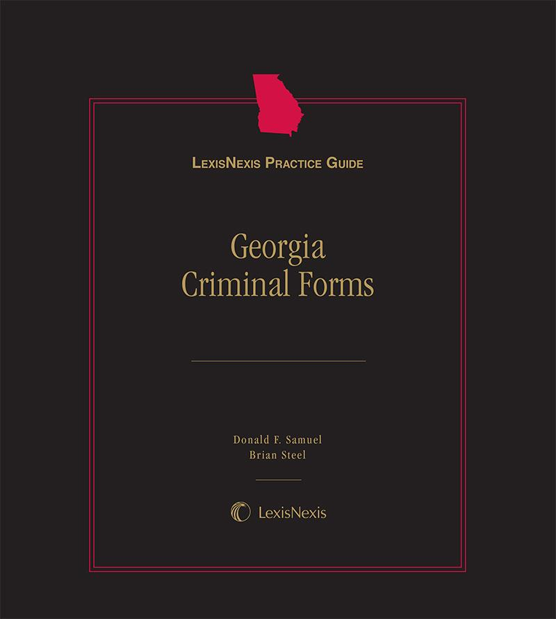 LexisNexis Practice Guide: Georgia Criminal Forms