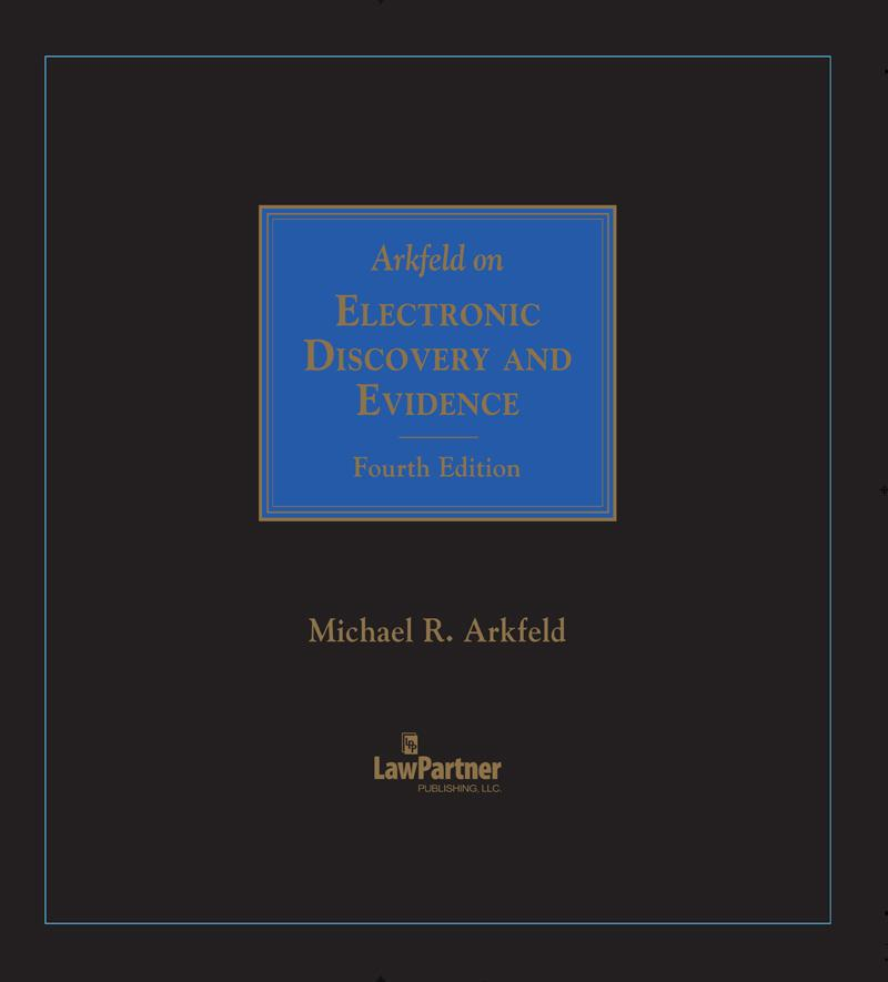Arkfeld on Electronic Discovery and Evidence