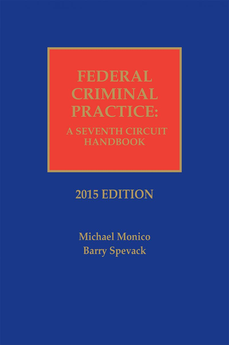 Federal Criminal Practice: A Seventh Circuit Handbook