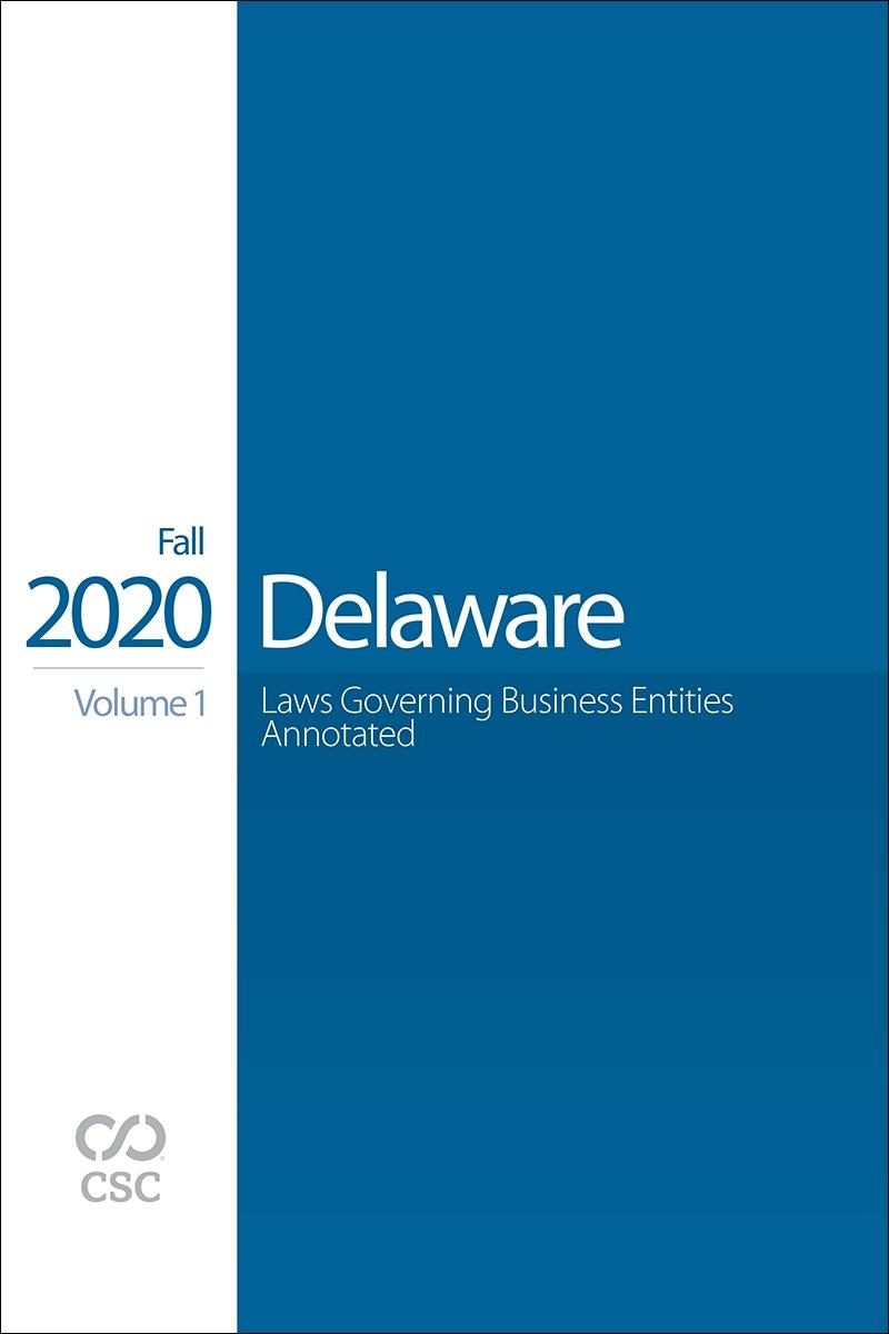 Delaware Laws Governing Business Entities Annotated, Fall 2020 Edition