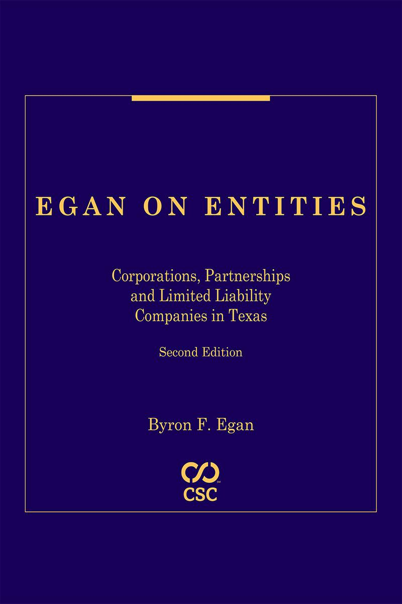 CSC® Egan on Entities: Corporations, Partnerships and Limited Liability Companies in Texas