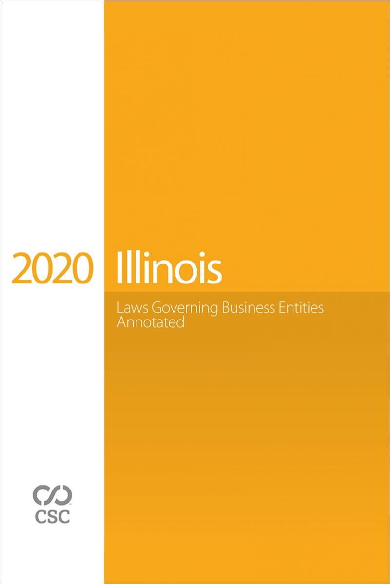 Illinois Laws Governing Business Entities Annotated, 2020 Edition