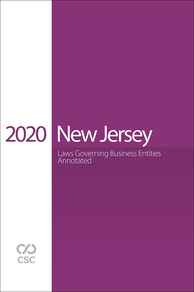 New Jersey Laws Governing Business Entities Annotated, 2020 Edition
