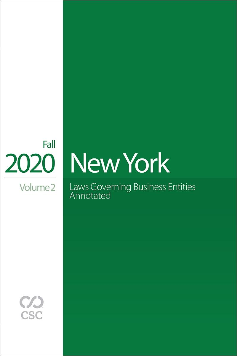New York Laws Governing Business Entities Annotated, Fall 2020 Edition