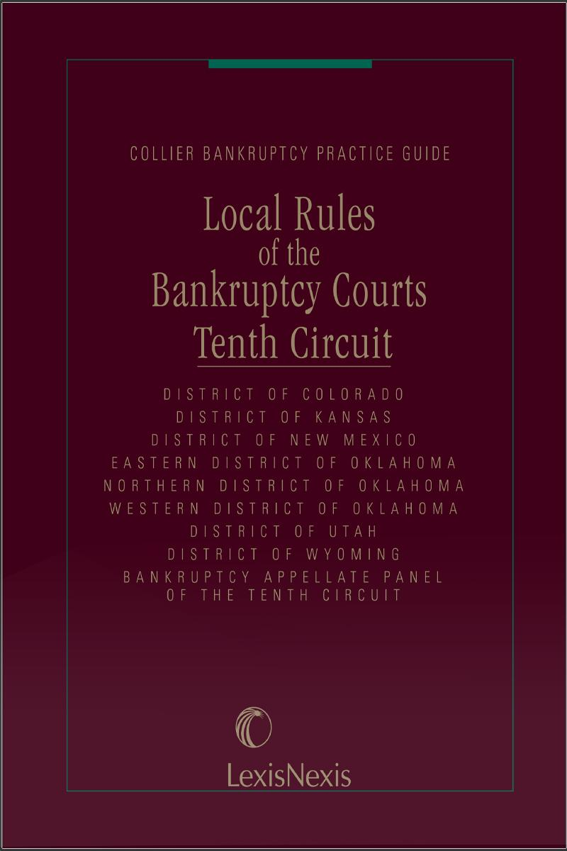 10th Circuit Rules That District Courts >> Local Rules Of The Bankruptcy Courts 10th Circuit Lexisnexis Store