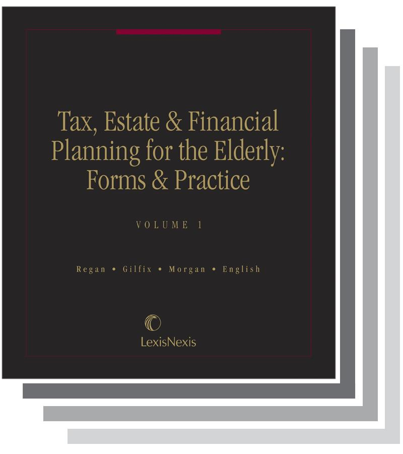 Tax, Estate & Financial Planning for the Elderly: Forms & Practice ...