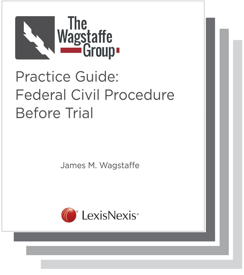 The Wagstaffe Group Practice Guide: Federal Civil Procedure Before Trial