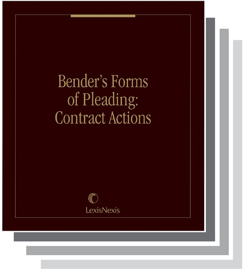Bender's Forms of Pleading: Contract Actions
