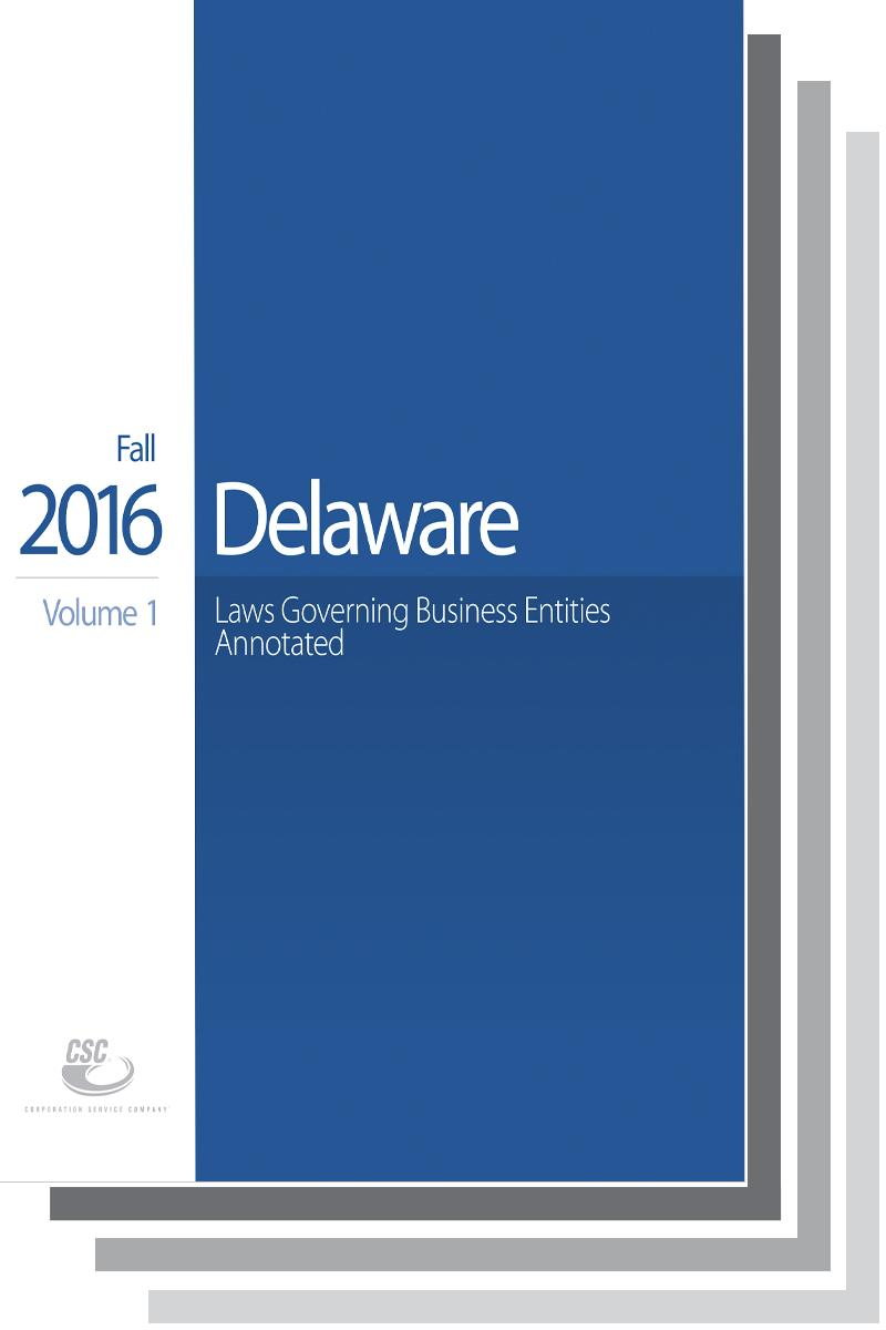 CSC® Delaware Laws Governing Business Entities, Fall Edition