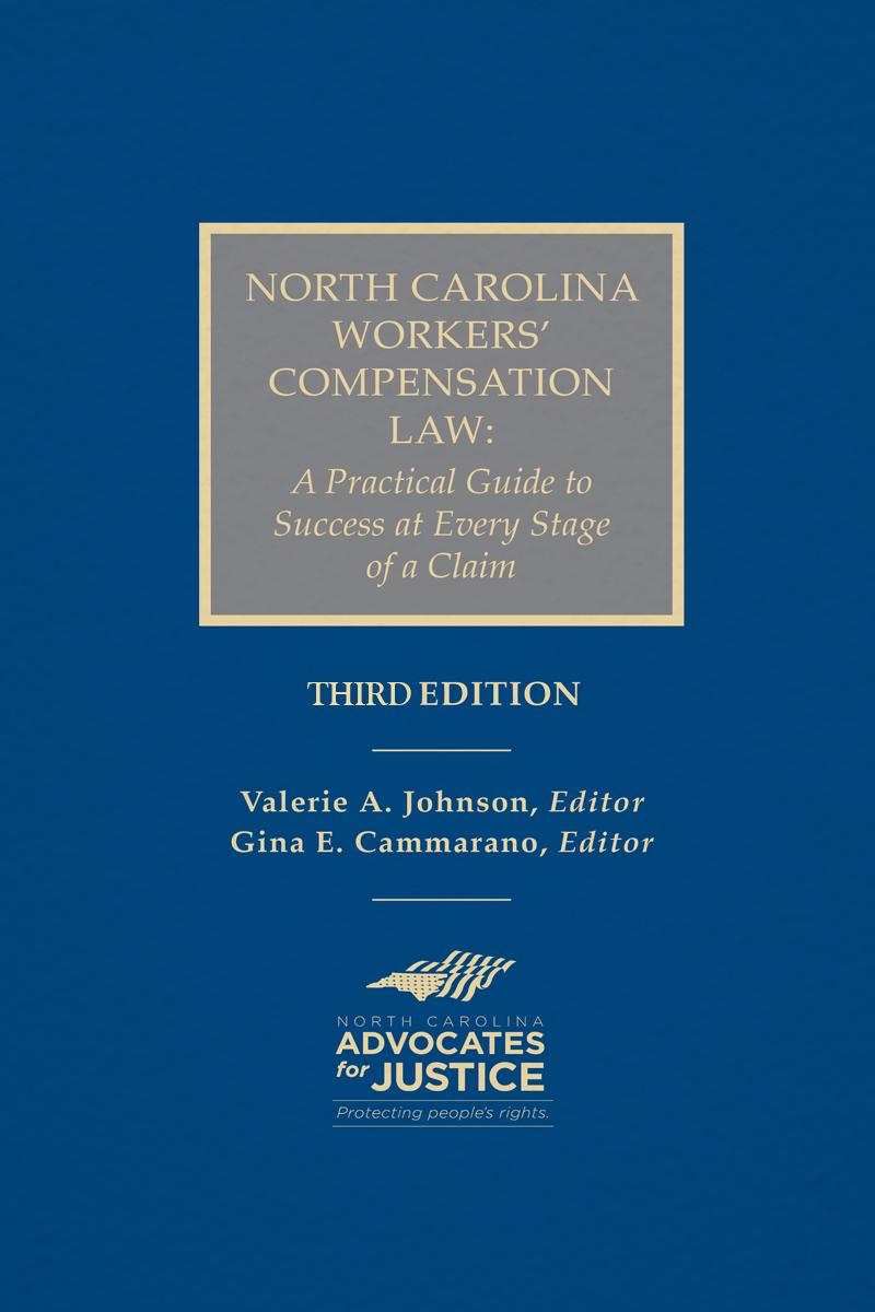North Carolina Workers'pensation Law: A Practical Guide To Success At  Every Stage Of A Claim (pub #28229) €� A Must Have Reference Guide For All  North
