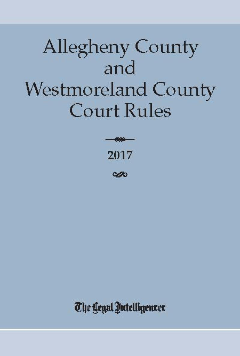 Allegheny and Westmoreland County Court Rules (PA) | AHLA