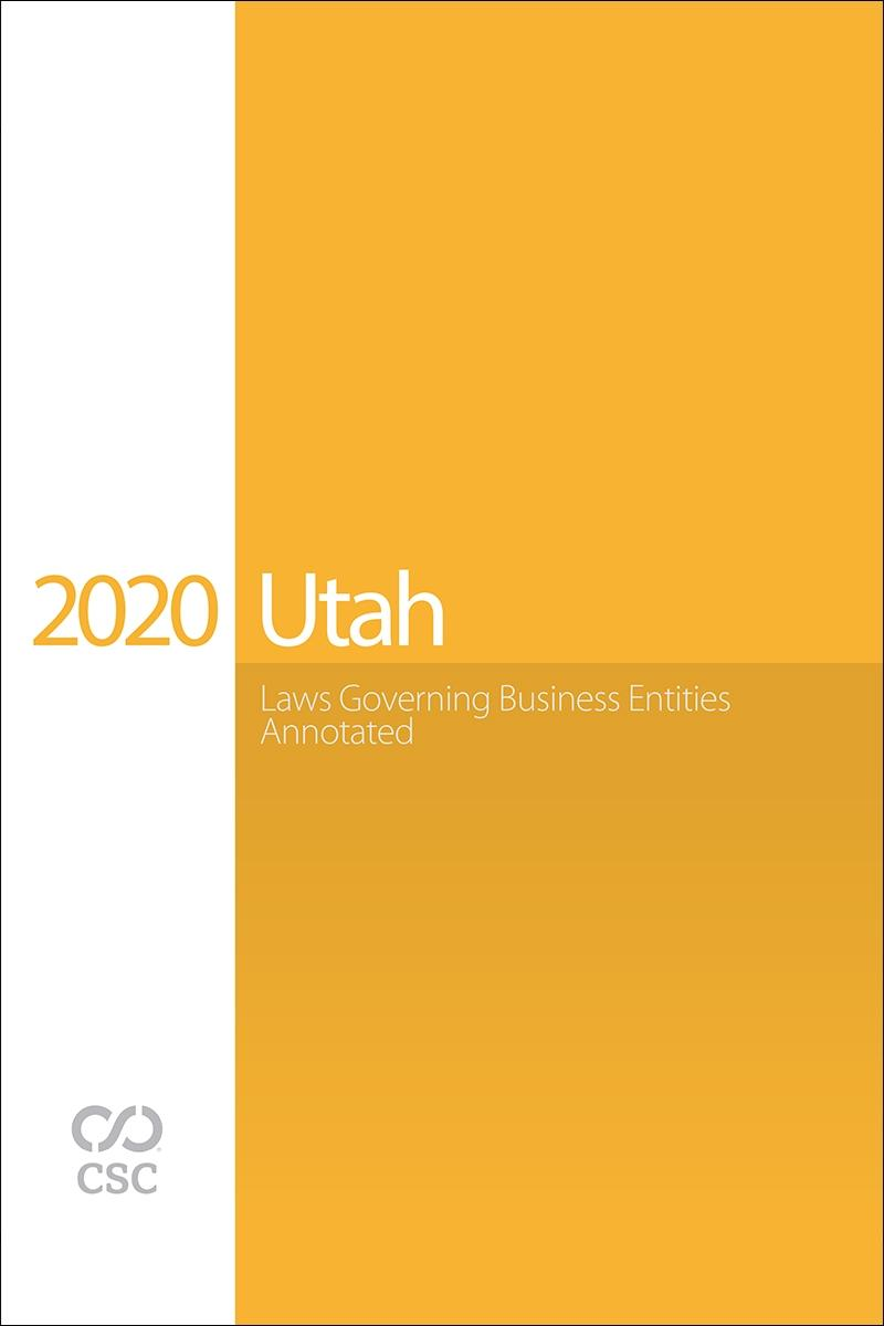 Utah Laws Governing Business Entities Annotated, 2020 Edition
